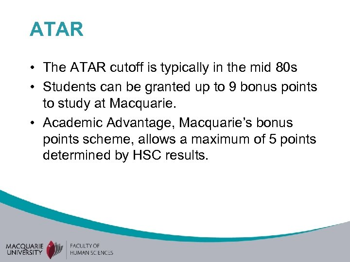 ATAR • The ATAR cutoff is typically in the mid 80 s • Students