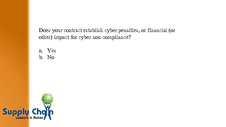Does your contract establish cyber penalties, or financial (or other) impact for cyber non