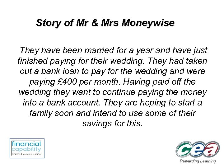 Story of Mr & Mrs Moneywise They have been married for a year and