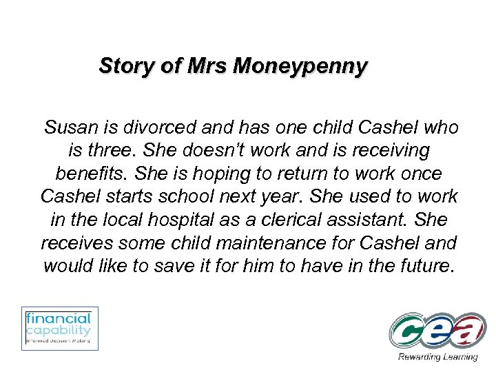Story of Mrs Moneypenny Susan is divorced and has one child Cashel who is