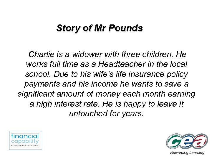 Story of Mr Pounds Charlie is a widower with three children. He works full