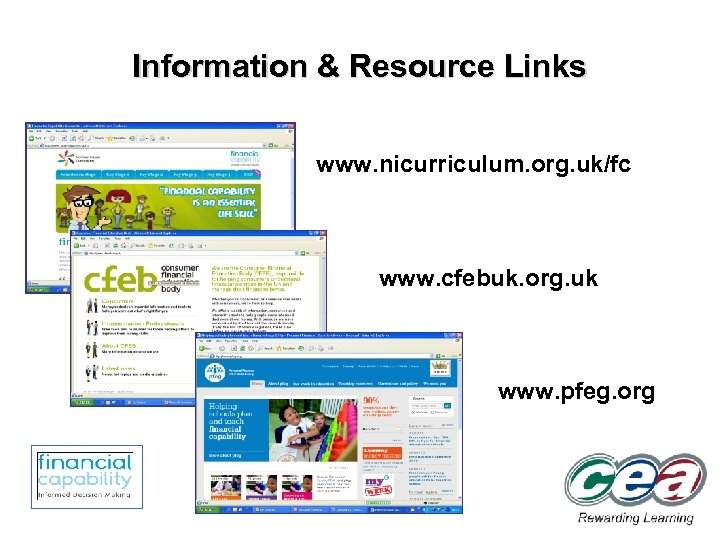 Information & Resource Links www. nicurriculum. org. uk/fc www. cfebuk. org. uk www. pfeg.