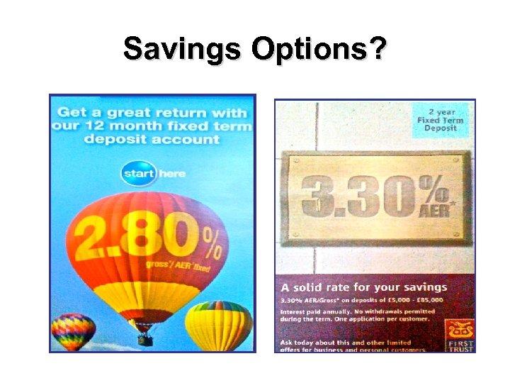 Savings Options?