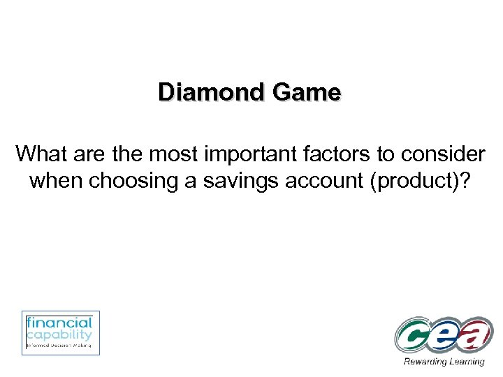 Diamond Game What are the most important factors to consider when choosing a savings