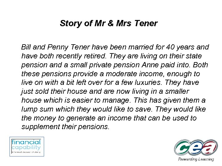 Story of Mr & Mrs Tener Bill and Penny Tener have been married for