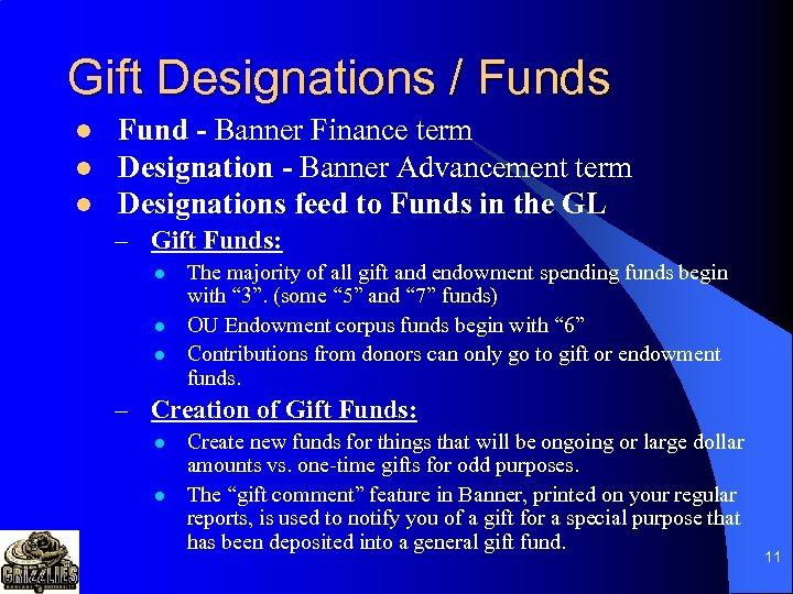 Gift Designations / Funds l l l Fund - Banner Finance term Designation -