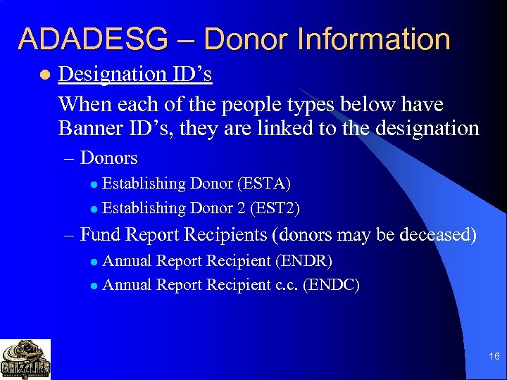 ADADESG – Donor Information l Designation ID's When each of the people types below