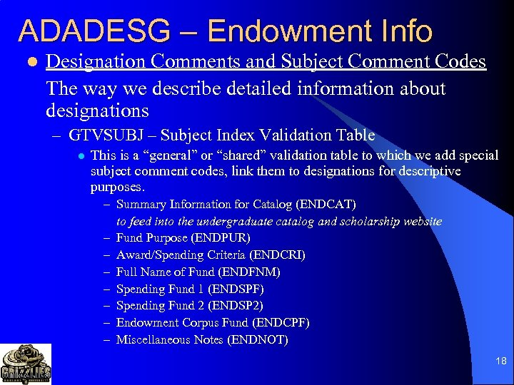 ADADESG – Endowment Info l Designation Comments and Subject Comment Codes The way we