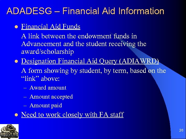 ADADESG – Financial Aid Information l l Financial Aid Funds A link between the