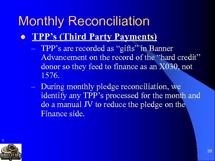 """Monthly Reconciliation l TPP's (Third Party Payments) – TPP's are recorded as """"gifts"""" in"""