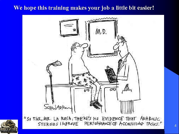 We hope this training makes your job a little bit easier! 4