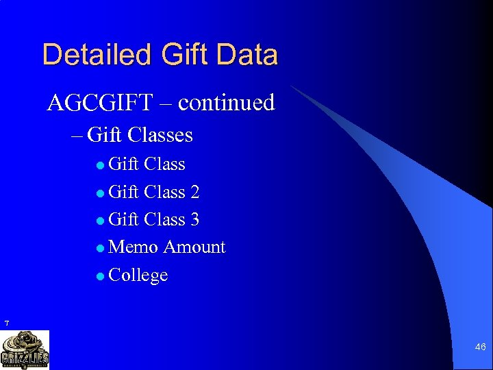 Detailed Gift Data AGCGIFT – continued – Gift Classes l Gift Class 2 l