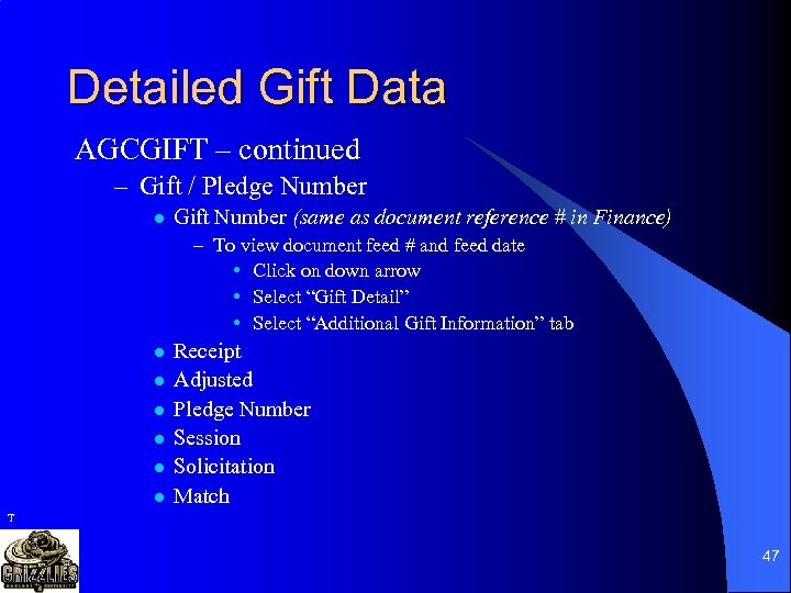 Detailed Gift Data AGCGIFT – continued – Gift / Pledge Number l Gift Number