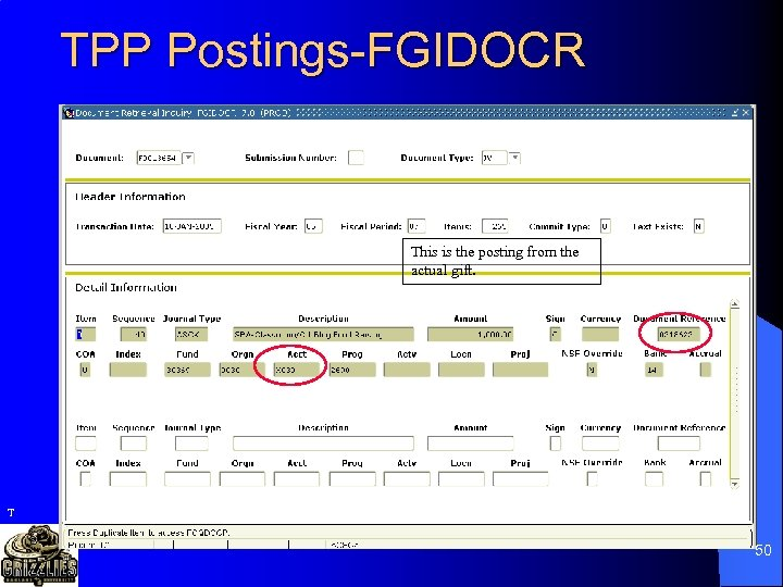 TPP Postings-FGIDOCR This is the posting from the actual gift. T 50