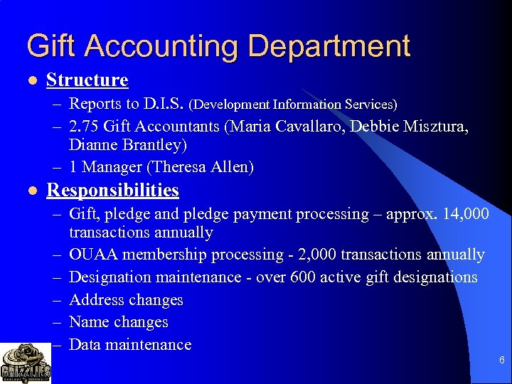 Gift Accounting Department l Structure – Reports to D. I. S. (Development Information Services)