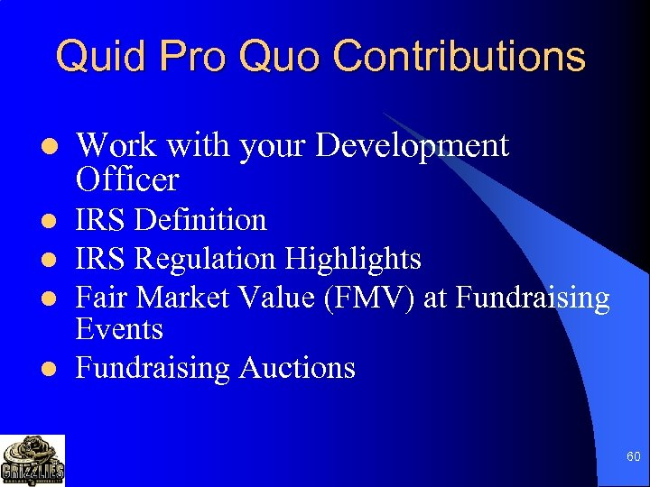 Quid Pro Quo Contributions l Work with your Development Officer l IRS Definition IRS