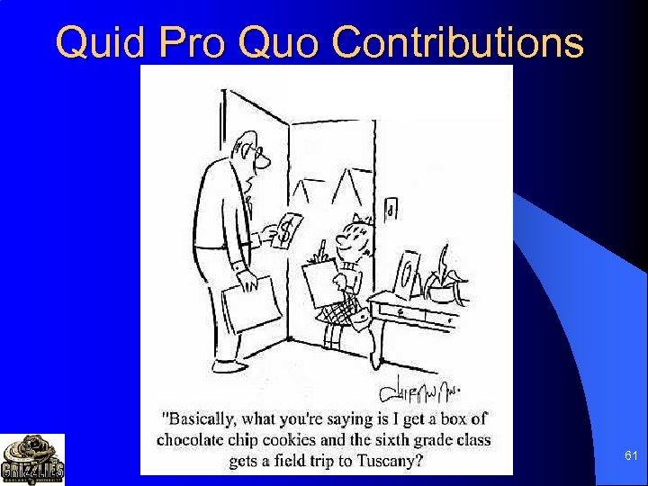 Quid Pro Quo Contributions 61