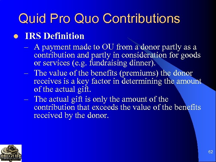 Quid Pro Quo Contributions l IRS Definition – A payment made to OU from