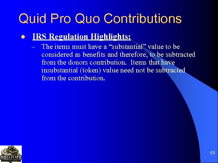 Quid Pro Quo Contributions l IRS Regulation Highlights: – The items must have a