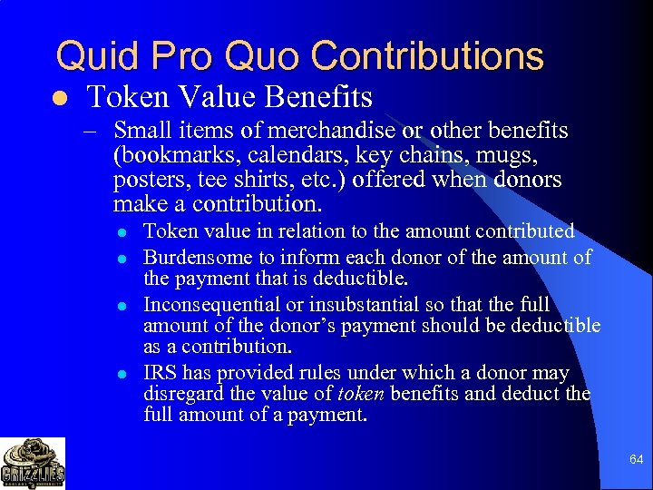 Quid Pro Quo Contributions l Token Value Benefits – Small items of merchandise or