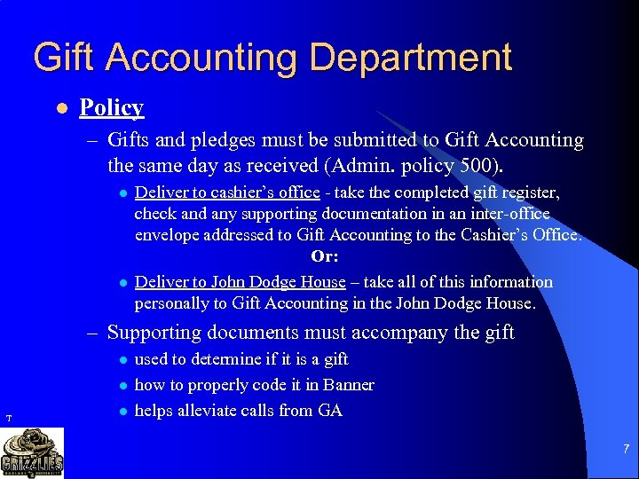 Gift Accounting Department l Policy – Gifts and pledges must be submitted to Gift