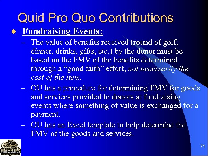 Quid Pro Quo Contributions l Fundraising Events: – The value of benefits received (round