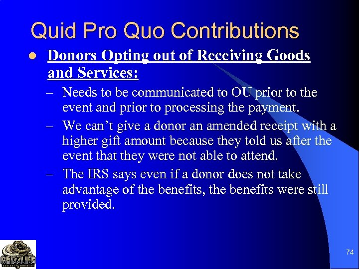 Quid Pro Quo Contributions l Donors Opting out of Receiving Goods and Services: –