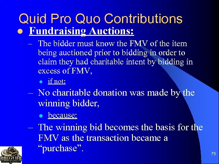 Quid Pro Quo Contributions l Fundraising Auctions: – The bidder must know the FMV