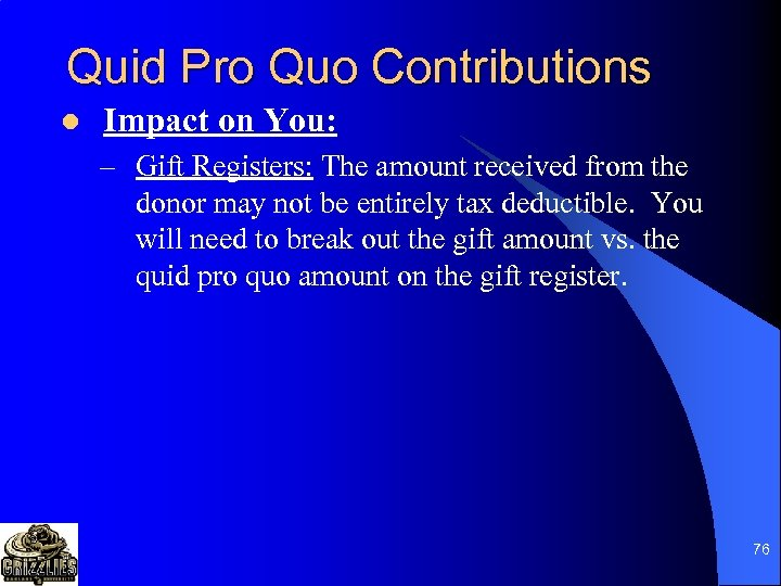 Quid Pro Quo Contributions l Impact on You: – Gift Registers: The amount received