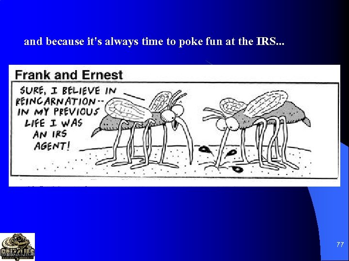 and because it's always time to poke fun at the IRS. . . 77