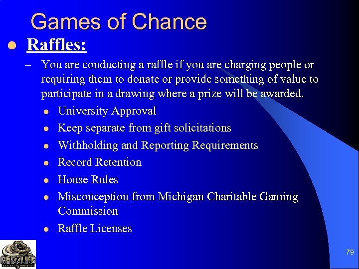 Games of Chance l Raffles: – You are conducting a raffle if you are
