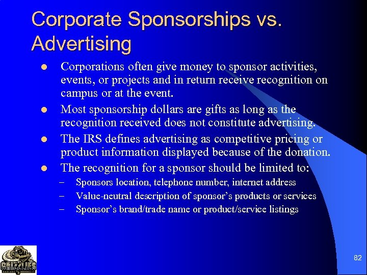 Corporate Sponsorships vs. Advertising l l Corporations often give money to sponsor activities, events,