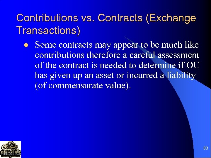 Contributions vs. Contracts (Exchange Transactions) l Some contracts may appear to be much like