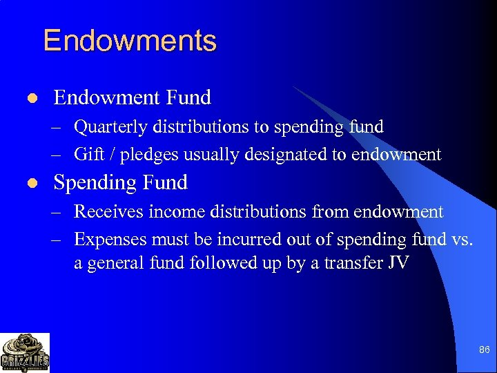 Endowments l Endowment Fund – Quarterly distributions to spending fund – Gift / pledges
