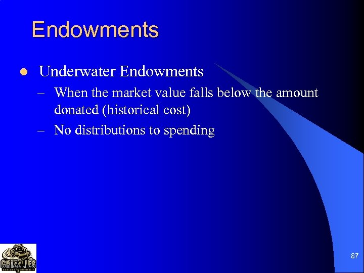 Endowments l Underwater Endowments – When the market value falls below the amount donated