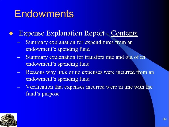 Endowments l Expense Explanation Report - Contents – Summary explanation for expenditures from an