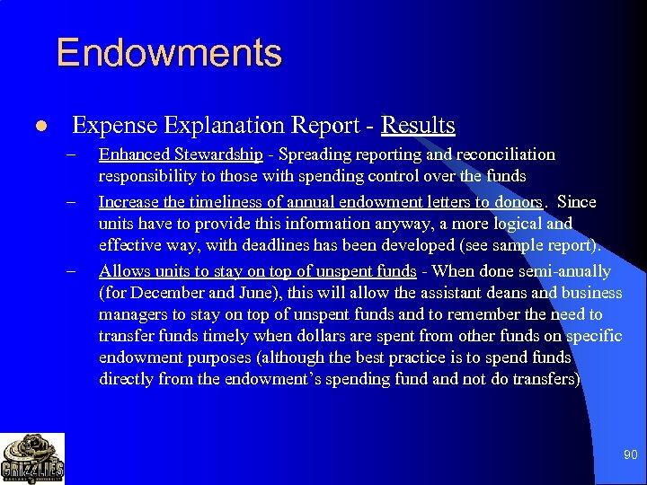Endowments l Expense Explanation Report - Results – – – Enhanced Stewardship - Spreading