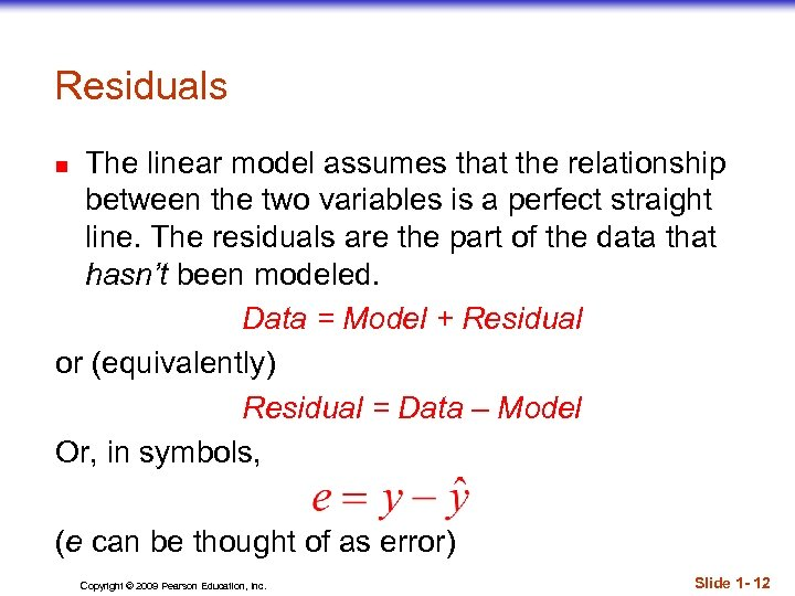 Residuals The linear model assumes that the relationship between the two variables is a