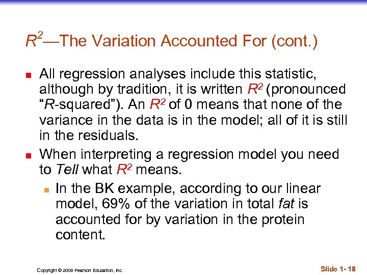 R 2—The Variation Accounted For (cont. ) n n All regression analyses include this