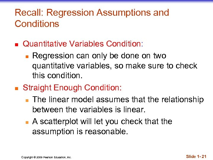 Recall: Regression Assumptions and Conditions n n Quantitative Variables Condition: n Regression can only