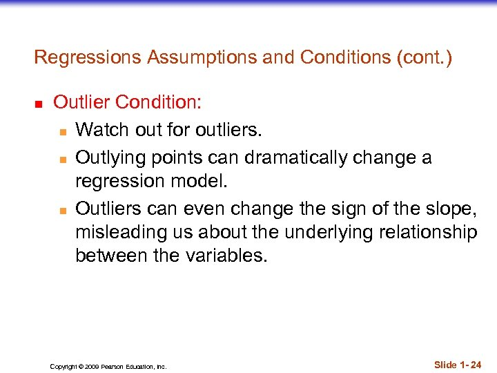 Regressions Assumptions and Conditions (cont. ) n Outlier Condition: n Watch out for outliers.