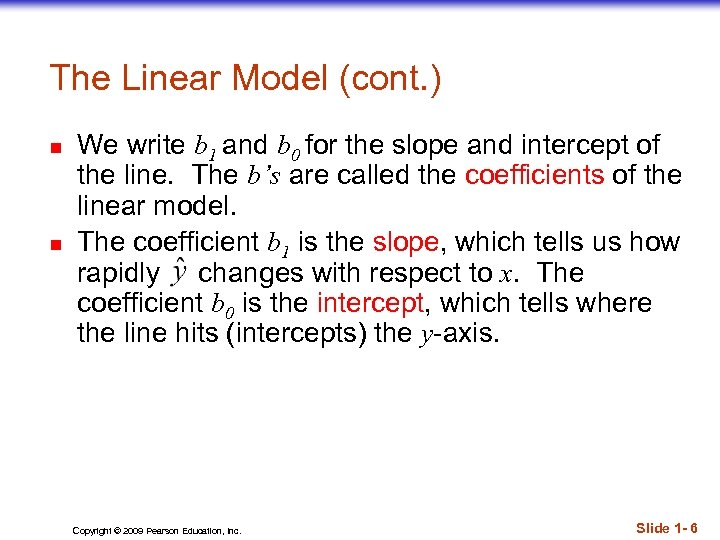 The Linear Model (cont. ) n n We write b 1 and b 0