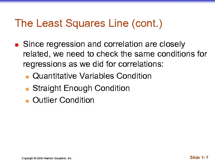 The Least Squares Line (cont. ) n Since regression and correlation are closely related,