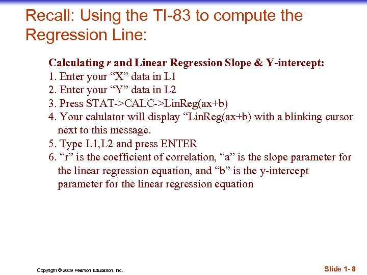 Recall: Using the TI-83 to compute the Regression Line: Calculating r and Linear Regression