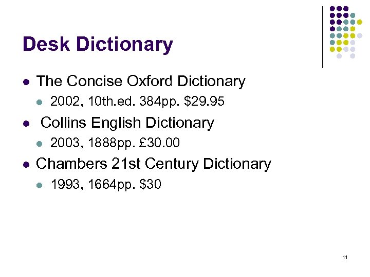 Desk Dictionary l The Concise Oxford Dictionary l l Collins English Dictionary l l