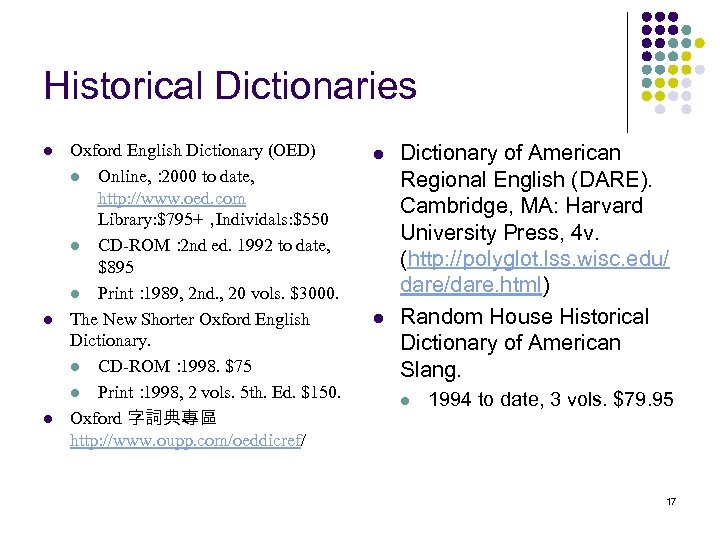 Historical Dictionaries l l l Oxford English Dictionary (OED) l Online, : 2000 to