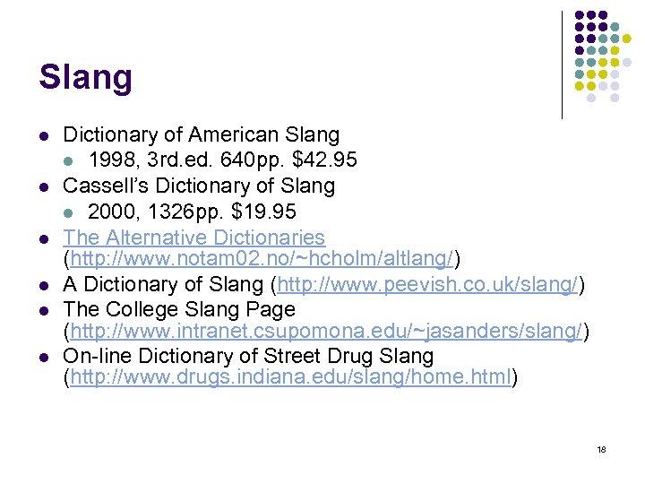 Slang l l l Dictionary of American Slang l 1998, 3 rd. ed. 640