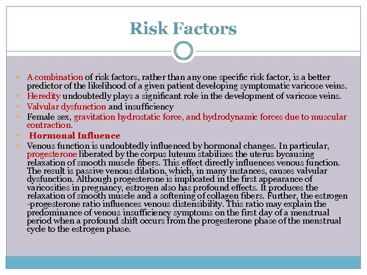Risk Factors A combination of risk factors, rather than any one specific risk factor,