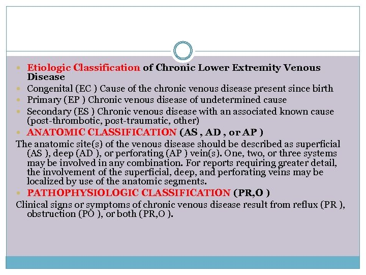Etiologic Classification of Chronic Lower Extremity Venous Disease Congenital (EC ) Cause of