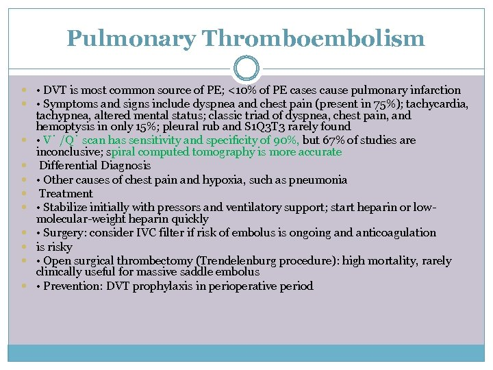 Pulmonary Thromboembolism • DVT is most common source of PE; <10% of PE cases